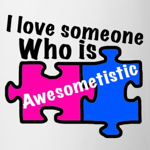 I love someone who is awesometistic  t shirt - Mug