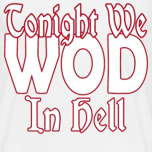 WOD in Hell - Men's T-Shirt