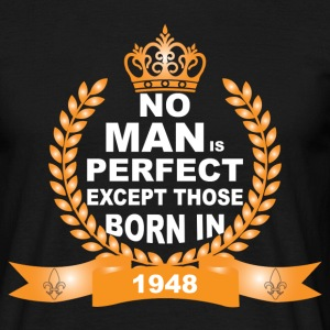 No Man is Perfect Except Those Born in 1948 T-Shirts - Men's T-Shirt