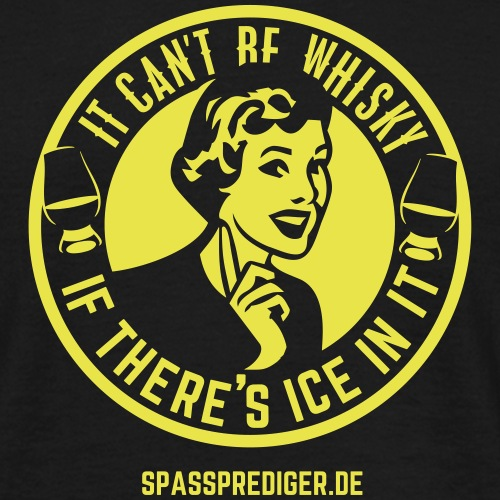 Whisky T Shirt No ice!