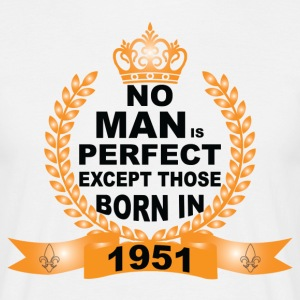 No Man is Perfect Except Those Born in 1951 T-Shirts - Men's T-Shirt