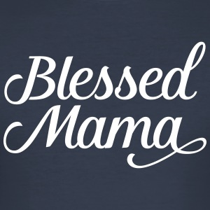 Blessed Mama | Mothers Day Gift Design T-Shirts - Männer Slim Fit T-Shirt