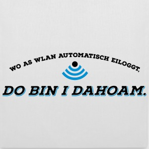 Dahoam is do wo as Wlan is 2C Taschen & Rucksäcke - Stoffbeutel