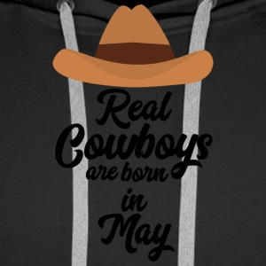 Real Cowboys are bon in May S11vb Hoodies & Sweatshirts - Men's Premium Hoodie