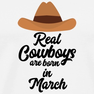 Real Cowboys are bon in March S9vzj T-Shirts - Men's Premium T-Shirt