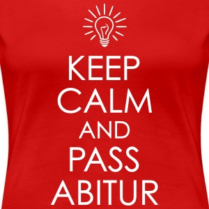 Keep Calm Abitur T-Shirts - Frauen Premium T-Shirt