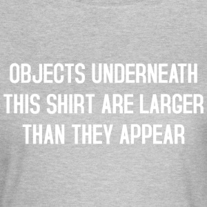 Objects underneath this shirt T-Shirts - Frauen T-Shirt