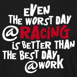Zwart even_the_worst_day__racing T-shirts - Mannen T-shirt