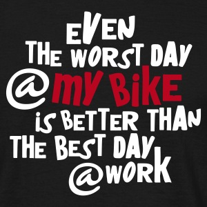 Zwart even_the_worst_day__my_bike T-shirts - Mannen T-shirt