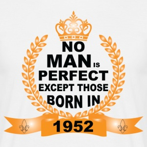 No Man is Perfect Except Those Born in 1952 T-Shirts - Men's T-Shirt