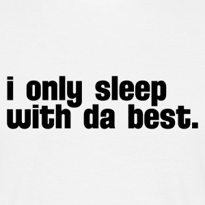 Blanc i only sleep with da best T-shirts - T-shirt Homme