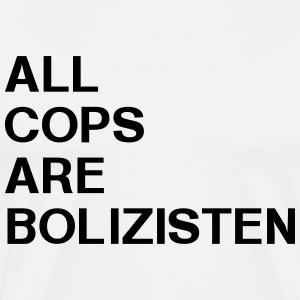 All Cops Are Bolizisten