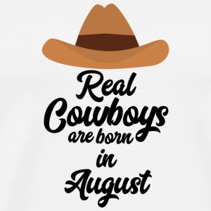 Real Cowboys are bon in August Sajra T-Shirts - Men's Premium T-Shirt