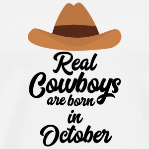 Real Cowboys are bon in October Sm9xh T-Shirts - Men's Premium T-Shirt