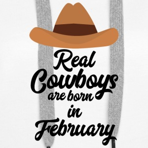 Real Cowboys are bon in February Si955 Hoodies & Sweatshirts - Women's Premium Hoodie