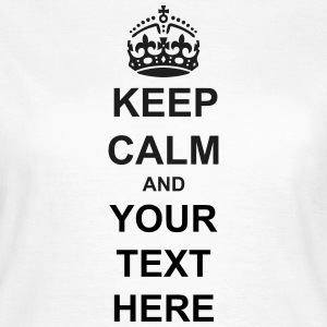 Keep Calm And Your Text Best Price T-Shirts - Women's T-Shirt