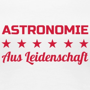 astronomie / astronoom / Astronomy / Astronomer T-shirts - Vrouwen Premium T-shirt