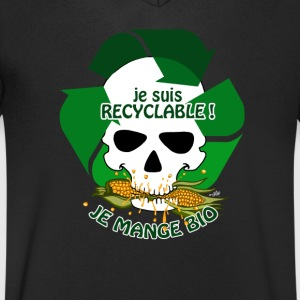 Je mange bio , je suis recyclable  - T-shirt Homme col V