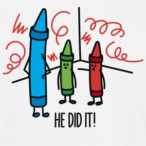 He did it - wasco crayons T-Shirts - Men's T-Shirt