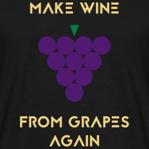 WINE FROM GRAPES AGAIN T-Shirts - Männer T-Shirt