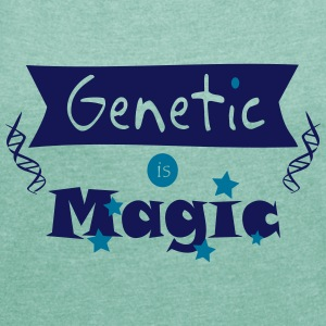Genetic is Magic Tee shirts - T-shirt Femme à manches retroussées