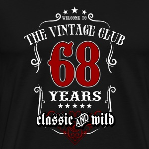 Vintage club 68 years old classic and wild - Birthday gift present RAHMENLOS T-Shirts - Männer Premium T-Shirt