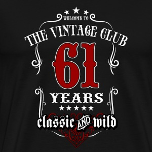 Vintage club 61 years old classic and wild - Birthday gift present RAHMENLOS T-Shirts - Männer Premium T-Shirt