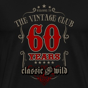 Vintage club 60 years classic and wild - grey Birthday gift present RAHMENLOS T-Shirts - Männer Premium T-Shirt