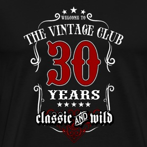Vintage club 30 years old classic and wild - Birthday gift present RAHMENLOS T-Shirts - Männer Premium T-Shirt