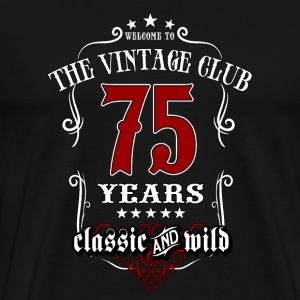 Vintage club 75 years old classic and wild - Birthday gift present RAHMENLOS T-Shirts - Männer Premium T-Shirt