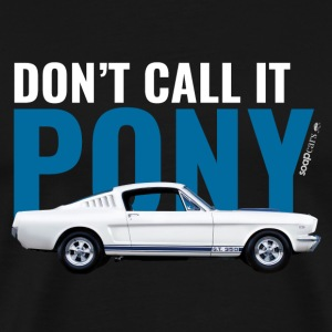 Don't call it pony* - T-shirt Premium Homme