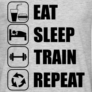 Eat,sleep,train,repeat - Männer T-Shirt