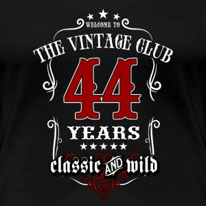 Vintage club 44 years old classic and wild - Birthday gift present RAHMENLOS T-Shirts - Frauen Premium T-Shirt