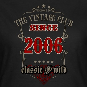 Vintage club since 2006 classic and wild - grey Birthday gift present RAHMENLOS T-Shirts - Frauen T-Shirt