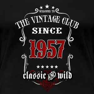 Vintage club since 1957 classic and wild - Birthday gift present RAHMENLOS T-Shirts - Frauen Premium T-Shirt