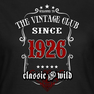 Vintage club since 1926 classic and wild - Birthday gift present RAHMENLOS T-Shirts - Frauen T-Shirt
