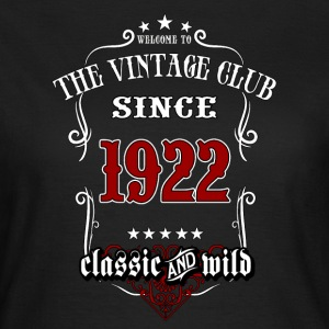 Vintage club since 1922 classic and wild - Birthday gift present RAHMENLOS T-Shirts - Frauen T-Shirt
