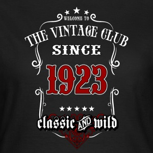 Vintage club since 1923 classic and wild - Birthday gift present RAHMENLOS T-Shirts - Frauen T-Shirt