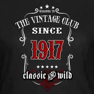 Vintage club since 1917 classic and wild - Birthday gift present RAHMENLOS T-Shirts - Frauen T-Shirt