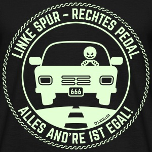 Linke Spur – Rechtes Pedal: Alles And're Egal! - Männer T-Shirt
