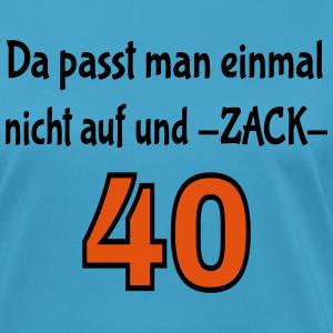"""Geburtstag T-Shirts mit """"Zack 40 Geburtstag"""""""