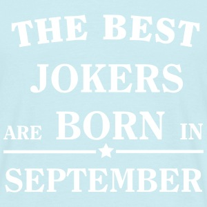 The Best Jokers Are born in SEPTEMBER Camisetas - Camiseta hombre