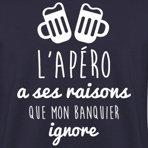 L'apéro a ses raisons,humour,alcool,citations - Sweat-shirt Homme