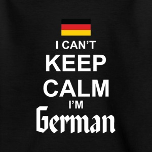 I Can't Keep Calm I'm German T-shirts - Børne-T-shirt