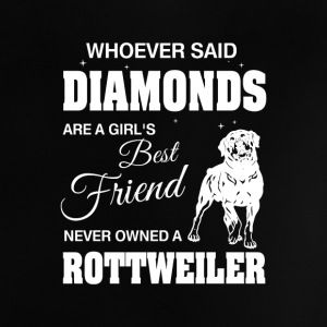 Said Diamonds best Friend.Never owned a Rottweiler Baby T-Shirts - Baby T-Shirt