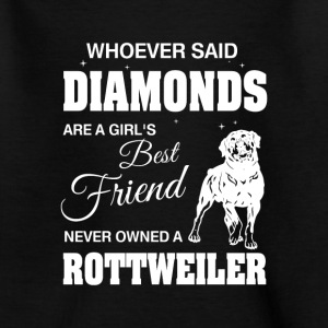 Said Diamonds best Friend.Never owned a Rottweiler Tee shirts - T-shirt Ado
