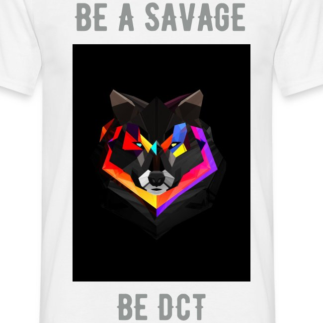BE A SAVAGE BE DCT T-SHIRT