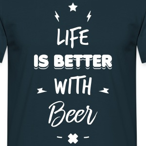 life is better with beer - Men's T-Shirt