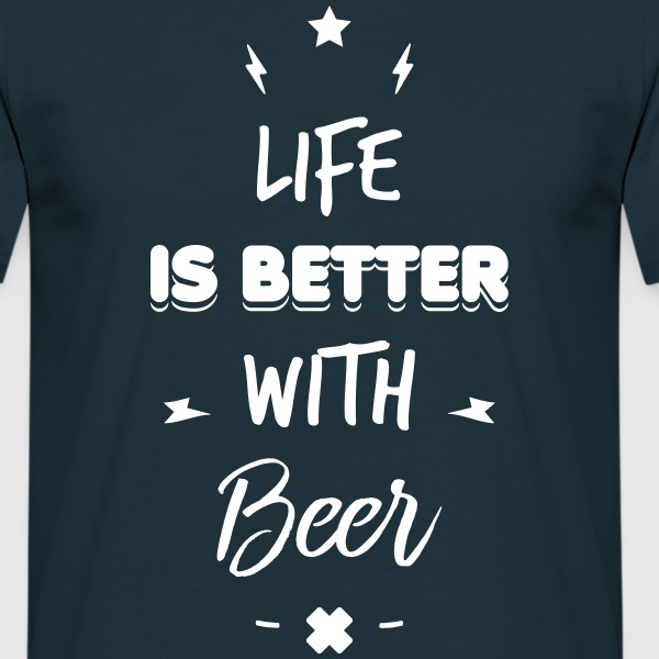life is better with beer - T-skjorte for menn