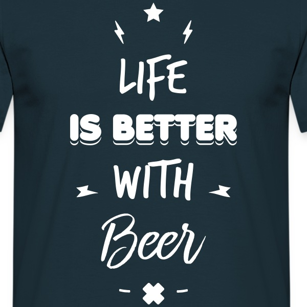 life is better with beer - T-shirt Homme